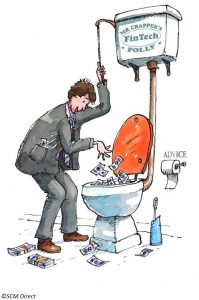 Why Are Supposedly Smart Financiers Flushing Their Money Down the Fintech Toilet?